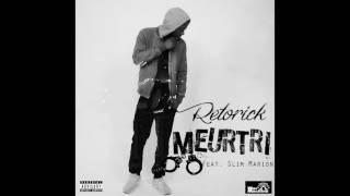 Retorick - Meurtri (Ft. Slim Marion)// Rap Francais 2016