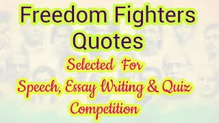 Freedom Fighters Quotes.For Independence day 2020.Selected quotes.