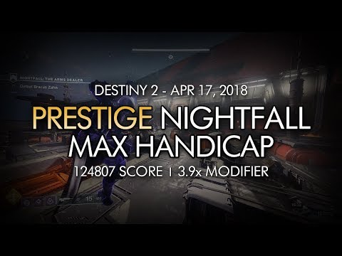 Destiny 2 - Max Handicap (45) - The Arms Dealer Prestige Nightfall (124807 Score)