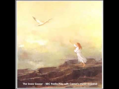 The Snow Goose - Radio Play - With Camel Music Overdub