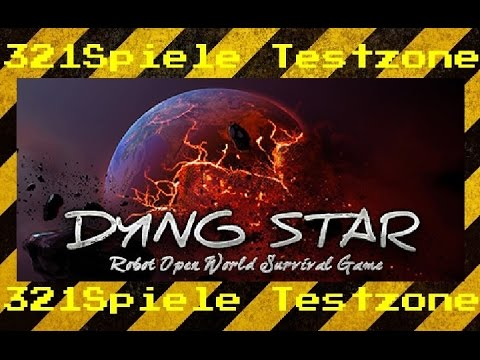 Dying Star - Angespielt Testzone - Gameplay Deustch