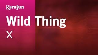 Karaoke Wild Thing - X *