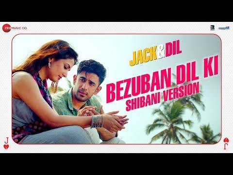 Bezuban Dil Ki - Shibani Version | Jack & Dil | Ramji Gulati | Amit Sadh, Arbaaz Khan, Sonal Chauhan
