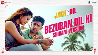 Bezuban Dil Ki (Full Video Song) | Jack & Dil