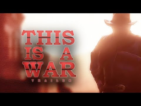 "Red Dead Redemption 2 ""This Is A War"" Trailer thumbnail"