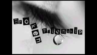 Broken Friendship (sad song) :_(