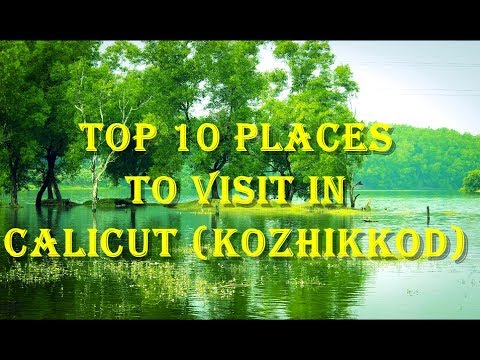 Top Ten Places To Visit In Calicut (Kozhikod)
