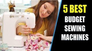 ☑️ Sewing Machine: 5 Best Budget Sewing Machines In 2018 | Dotmart
