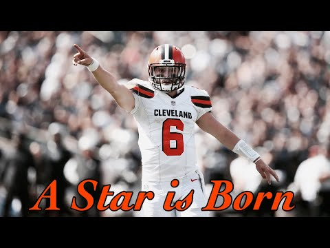 Baker Mayfield || A Star Is Born || Cleveland Browns Mini Movie