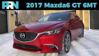 2017 Mazda6 GT 6MT | TestDrive Spotlight