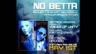 """No Betta""- Deitrick Haddon presents VOU f/ Faith Evans (from A BEAUTIFUL SOUL)"