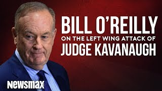 Bill O'Reilly rails against the media's attack on Brett Kavanaugh