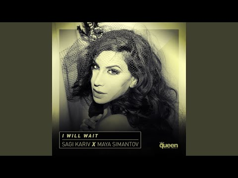 I Will Wait (Feat. Maya Simantov)