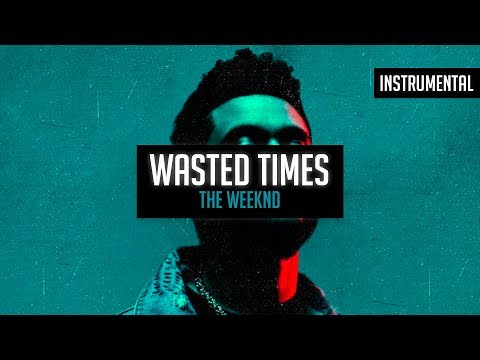 The Weeknd - Wasted Times (Instrumental)