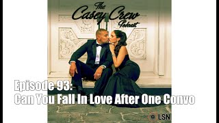 DJ Envy & Gia Casey's Casey Crew Podcast: Can You Fall In Love After One Convo