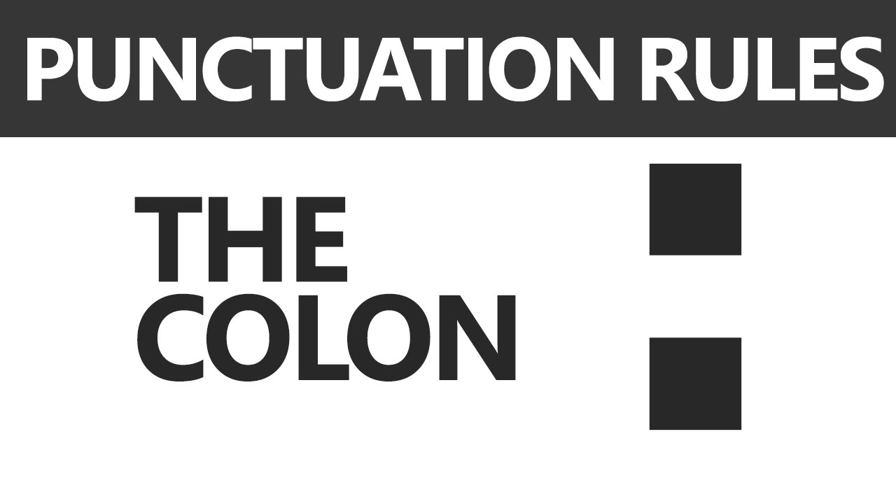 English Grammar: Punctuation Rules - The Colon - YouTube