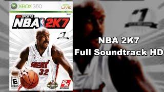 NBA 2K7 - Full Soundtrack HD
