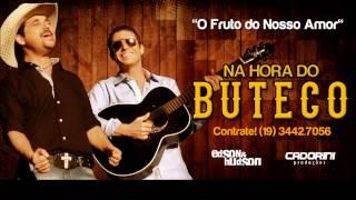 Edson & Hudson - O Fruto do Nosso Amor - Na Hora do Buteco