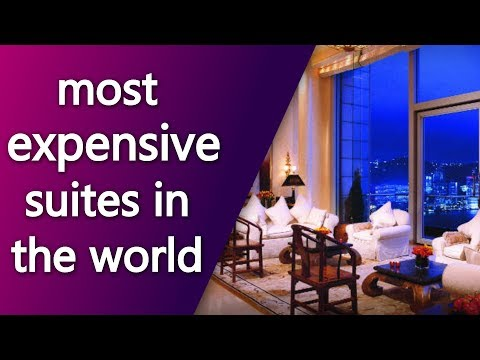 most expensive suites in the world | Top News Networks