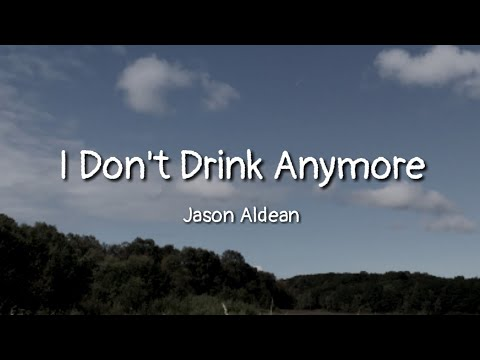 Jason Aldean - I Don't Drink Anymore (Lyrics) Mp3