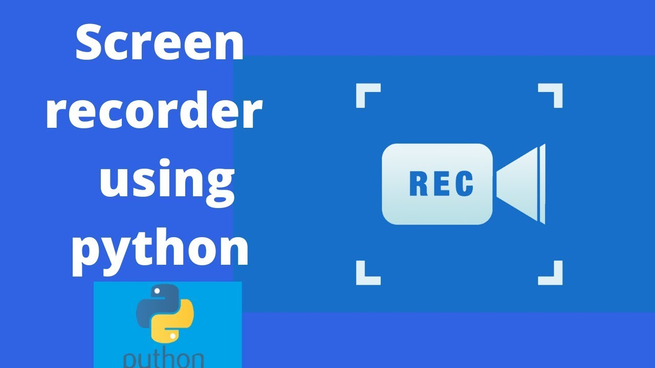 How to Create Screen Recorder using Python
