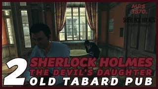 SHERLOCK HOLMES - THE DEVIL'S DAUGHTER - PREY TELL - PART 2 - OLD TABARD PUB