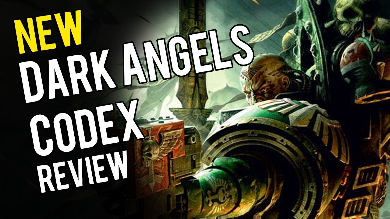 Dark Angels 8th Edition Codex Review