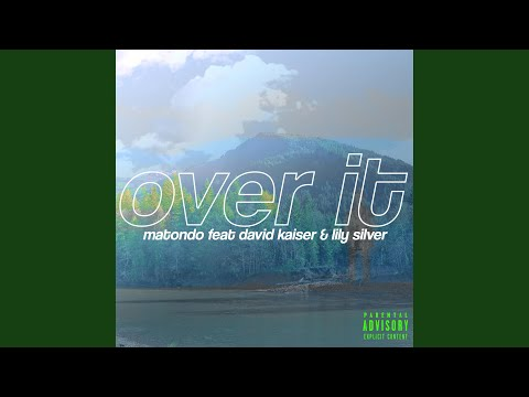 Over It (feat. David Kaiser & Lily Silver)