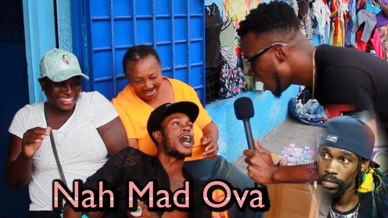 Munga 'Nah Mad Ova No Gyal'  But Have You? Downtown Answers