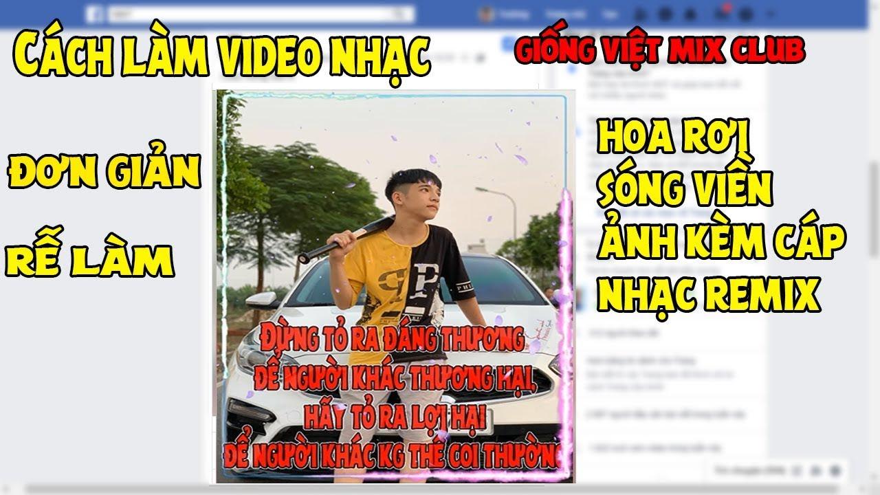 Hướng dẫn chi tiết làm video nhạc giống Việt Mix Plus, Bar Club TV - Nguyễn Ngọc Trường