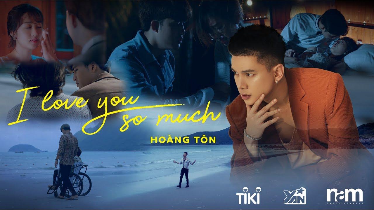 Hoàng Tôn x Tony Khoang – I Love You So Much | Official Music Video
