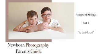 Newborn Photography Posing with Siblings, Pose 4 'At their level'