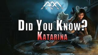 Katarina - Did You Know? EP 36 - League of Legends