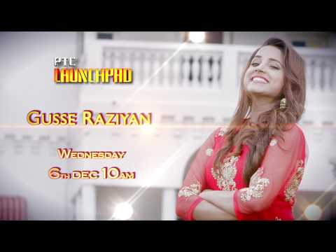 Gusse Raziyan | Neha Sharma | Latest Punjabi Song 2017 | PTC Launchpad | Promo | PTC Punjabi