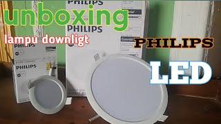 unboxing lampu downlight philips 3watt dan 12watt.