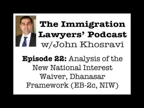 [PODCAST] Analysis of the New National Interest Waiver, Dhanasar Framework EB 2c NIW (ILP022)