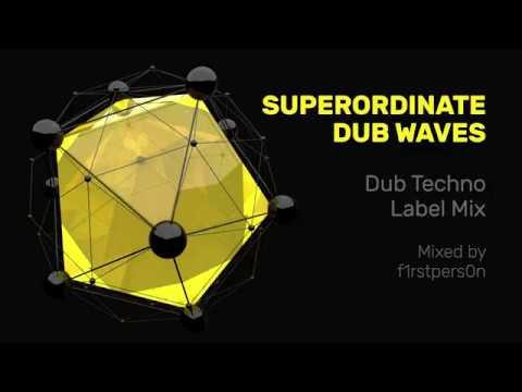 Superordinate Dub Waves   Dub Techno Label Mix