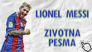 LIONEL MESSI - ZIVOTNA PESMA
