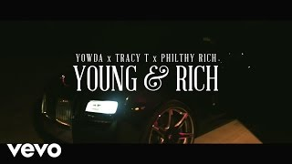 Yowda ft. Philthy Rich, Tracy T - Young and Rich