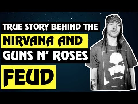 Guns N' Roses  The True Story Behind the Nirvana & GNR Feud!