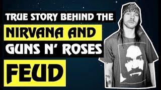 Guns N' Roses Documentary The True Story Behind the Nirvana & GNR Feud! Axl Rose Vs Kurt Cobain
