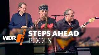 Steps Ahead feat. by WDR BIG BAND - Pools