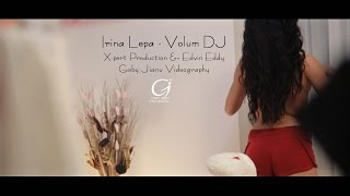 Irina Lepa - Volum DJ (oficial video)