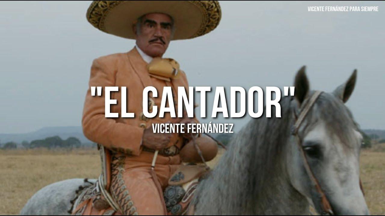 Download Vicente Fernández - El Cantador (Letra/Lyrics)