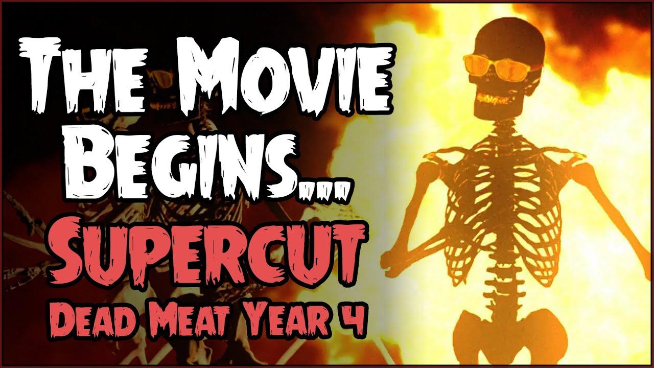 The Movie Begins... (SUPERCUT // Dead Meat Year 4)