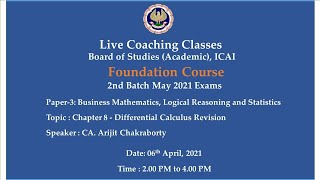 Foundation Paper-3 BM, LRS - Topic: Ch-8 Differential Calculus..,Afternoon Session Date:06-04-2021