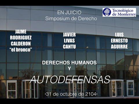 AUTODEFENSAS TEC 2014 SIMPOSIUM DERECHOS HUMANOS