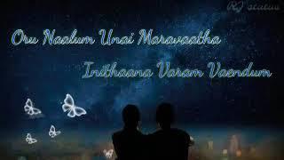 💔True love pain whatsapp status song💔||oru naalum unnai maravatha male song|| Download👇 #RJstatus
