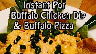 Instant Pot Chicken - Buffalo Chicken Dip and Buffalo Chicken Pizza Recipe