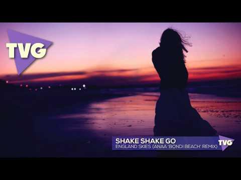 Shake Shake Go - England Skies (Anaa 'Bondi Beach' Remix)